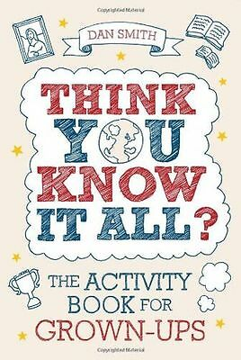 Think You Know it All?: The Activity Book for Grown-Ups - 184317457X