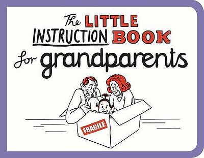 The Little Instruction Book for Grandparents - 1849536317