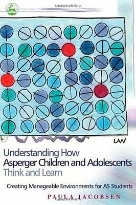 Understanding How Asperger Children and Adolescents Think and Learn:  Creating