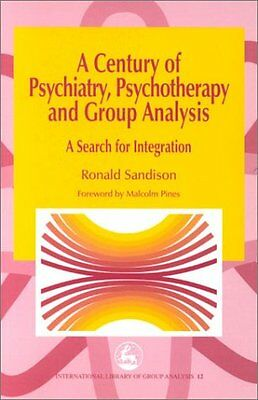 Century of Psychiatry, Psychotherapy and Group Analysis : A Search for Integrat
