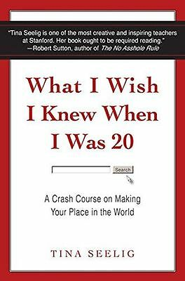 What I Wish I Knew When I Was 20: A Crash Course on Making Your - 0062047418