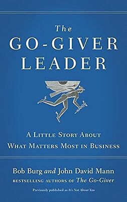 The Go-Giver Leader: A Little Story About What Matters Most in - 0241255279