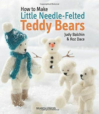 Little Needle-Felted Teddy Bears (How to Make) - 1782210695