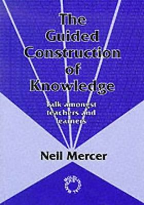 The Guided Construction of Knowledge: Talk Among Teachers and - 1853592625