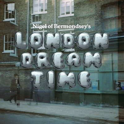 Nigel of Bermondsey - London Dream Time [New CD]
