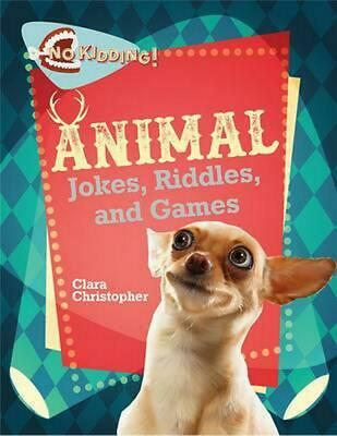Animal Jokes, Riddles, and Games by Clara Christopher (English) Paperback Book F