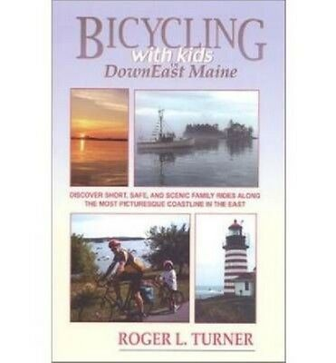 Bicycling with Kids in Downeast Maine: A Special Issue of *Pequod* by Roger L. T