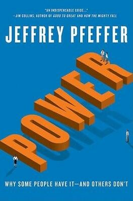 Power: Why Some People Have It and Others Don't by Jeffrey Pfeffer Hardcover Boo