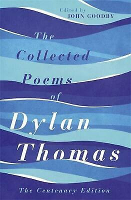 Collected Poems of Dylan Thomas: The Centenary Edition by Dylan Thomas Paperback