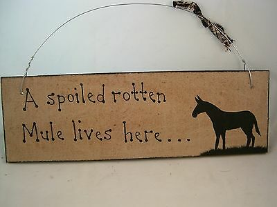 Hand Painted Primitive Rustic Hard Wood Mule Barn Sign A Spoiled Mule lives here