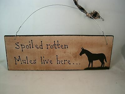 Hand Painted Primitive Rustic Wood Mule Barn Sign Spoiled rotten Mules live here