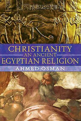 Christianity: An Ancient Egyptian Religion by Ahmed Osman (English) Paperback Bo