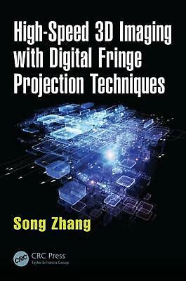High-Speed 3D Imaging with Digital Fringe Projection Techniques by Song Zhang (E