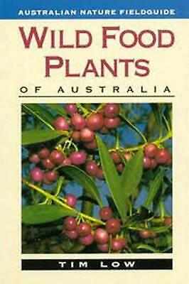 Wild Food Plants of Australia by Tim Low Paperback Book