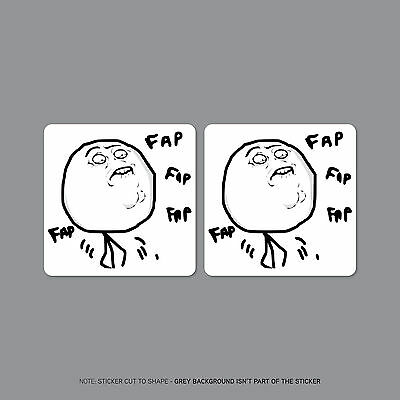 Sku2291 2 x fap fap fap meme stickers decals badges 50mm x 50mm