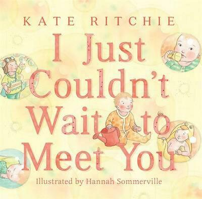 I Just Couldn't Wait to Meet You by Kate Ritchie Hardcover Book