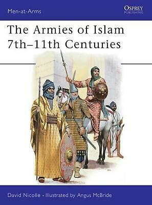 The Armies of Islam, 7th-11th Centuries by David Nicolle (English) Paperback Boo