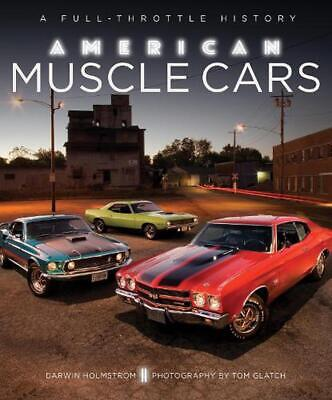 American Muscle Cars: A Full-Throttle History by Darwin Holmstrom (English) Hard