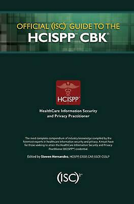 Official (isc)2 Guide to the Hcispp Cbk by Steven Cissp Hernandez (English) Hard
