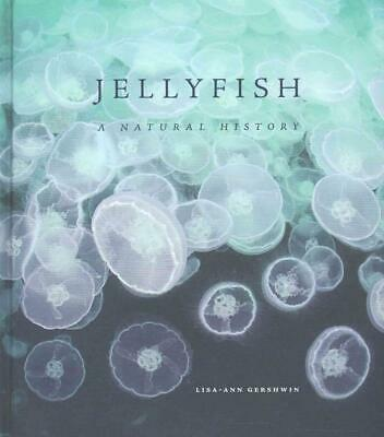 Jellyfish: A Natural History by Lisa-Ann Gershwin Hardcover Book Free Shipping!