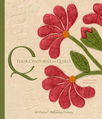 Four Centuries of Quilts: The Colonial Williamsburg Collection by Linda Baumgart