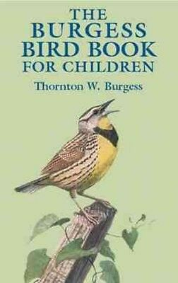 The Burgess Bird Book for Children by Thornton W. Burgess Paperback Book (Englis