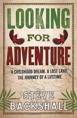 Looking for Adventure: Adventures in Papua New Guinea by Steve Backshall (Englis