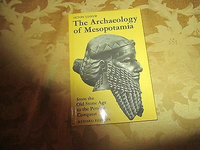 The Archaeology of Mesopotamia : From the Old Stone Age to Persian Seton Lloyd