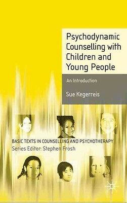 Psychodynamic Counselling with Children and Young People: An Introduction by Sue