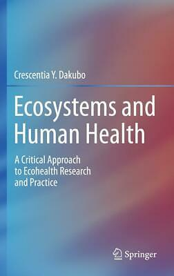 Ecosystems and Human Health 2011 ISBN 9781441902054