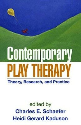 Contemporary Play Therapy: Theory, Research, and Practice by Charles E. Schaefer