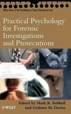 Practical Psychology for Forensic Investigations and Prosecutions by Kebbell Har