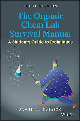 Organic Chem Lab Survival Manual: A Student's Guide to Techniques, Tenth Edition
