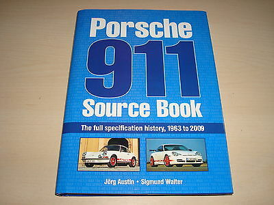 PORSCHE 911 SOURCE BOOK FULL SPECIFICATION HISTORY 1963 to 2009 JORG AUSTIN 2011