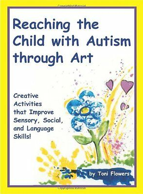Reaching the Child with Autism through Art: Practical and Fun Activities to Do,