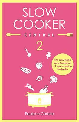 Slow Cooker Central 2 by Paulene Christie Paperback Book