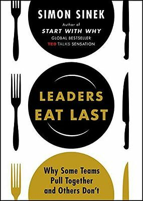 Leaders Eat Last: Why Some Teams Pull Together and Others Don't (PB) 0670923168