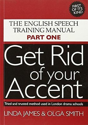 Get Rid of Your Accent: The English Pronunciation and Speech (PB) 0955330009