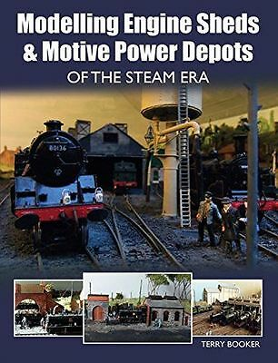Modelling Engine Sheds and Motive Power Depots of the Steam Era (PB) 1785001140