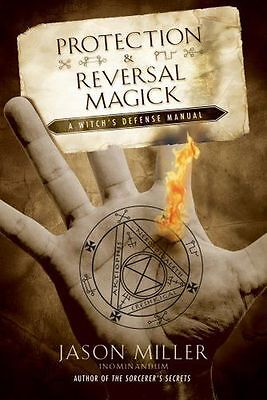 Protection and Reversal Magick: A Witch's Defense Manual (PB) 1564148793