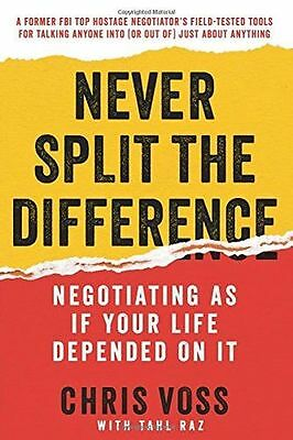 Never Split the Difference: Negotiating as If Your Life (HB) 0062407805