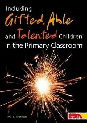Including Gifted, Able and Talented Children in the Primary Classroom by Mike Fl