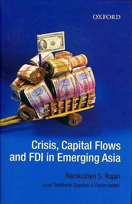 Crisis, Capital Flows and FDI in Emerging Asia by Ramkishen S. Rajan Hardcover B