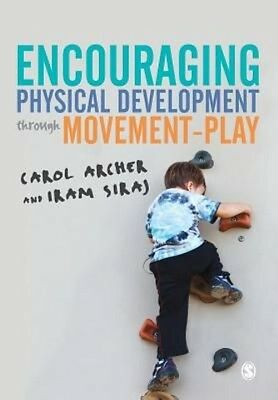 Encouraging Physical Development Through Movement-Play by Carol Archer Paperback
