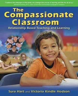 The Compassionate Classroom: Relationship Based Teaching and Learning by Sura Ha