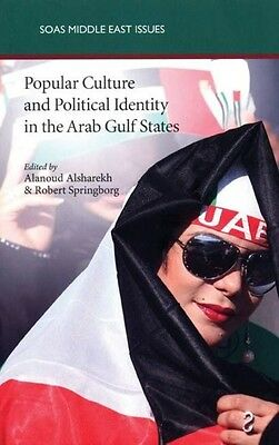 Popular Culture and Political Identity in the Arab Gulf States by Alanoud Alshar