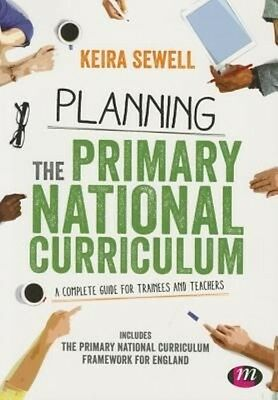 Planning the Primary National Curriculum by Keira Sewell (English)