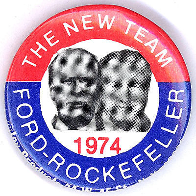 """* Pristine  ~ """" THE NEW TEAM / FORD - ROCKEFELLER 1974 """" ~ Swearing In Button"""