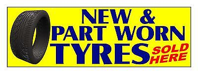 2Ft X 6Ft Yellow New & Part Worn Tyres Sold Here Pvc Outdoor Banner Garage