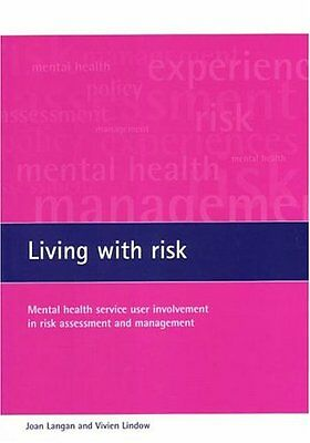 Living with Risk : The Involvement in Risk Assessment and Management of Mental